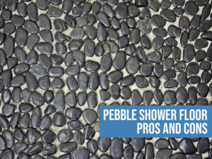 pros and cons pebble shower floor